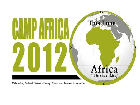 "Who is CA2012? Camp Africa is the brainchild of ""Plymouth Banjul Challenge"""