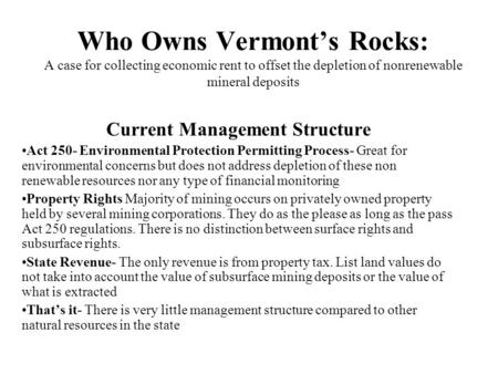 Who Owns Vermont's Rocks: A case for collecting economic rent to offset the depletion of nonrenewable mineral deposits Current Management Structure Act.