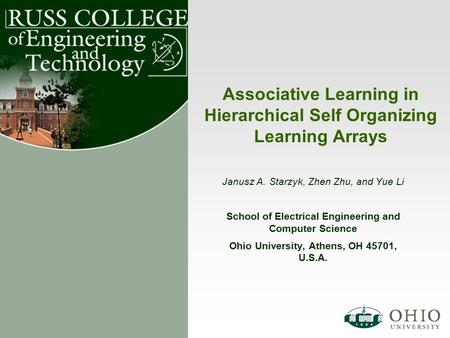 Associative Learning in Hierarchical Self Organizing Learning Arrays Janusz A. Starzyk, Zhen Zhu, and Yue Li School of Electrical Engineering and Computer.