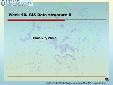 Week 10. GIS Data structure II Nov. 7 th, 2005. Outline  Digital elevation models  What is a digital elevation model (DEM).  How to create DEMs. 