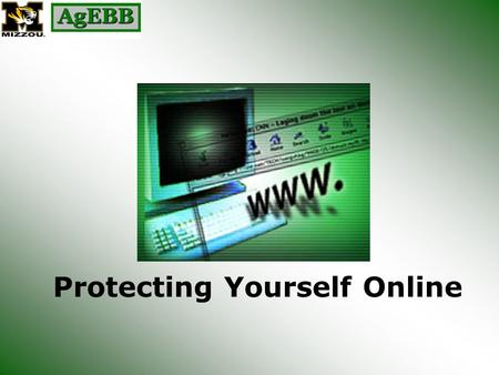 Protecting Yourself Online. VIRUSES, TROJANS, & WORMS Computer viruses are the common cold of modern technology. One e-mail in every 200 containing.