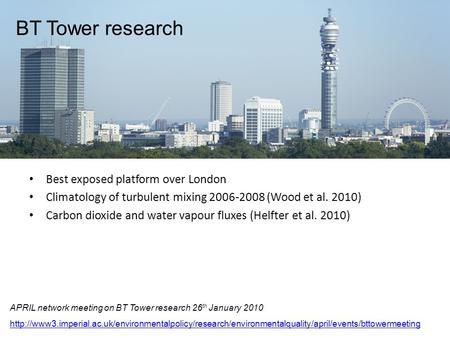 BT Tower research APRIL network meeting on BT Tower research 26 th January 2010