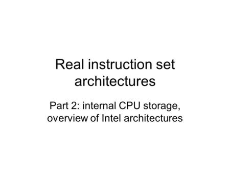 Real instruction set architectures