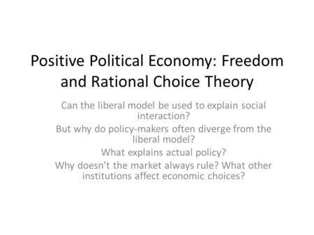 explain why the liberal government intr Hobbes, the famed absolutist, in fact developed a model of government sharply limited in this most 21 classical liberalism liberal political theory (freeden, 1978 gaus, 1983b paul, miller and paul, 2007) three factors help explain the rise of this revisionist theory.