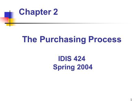 The Purchasing Process IDIS 424 Spring 2004