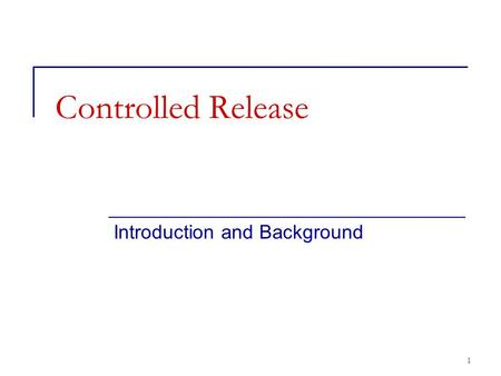 1 Controlled Release Introduction and Background.