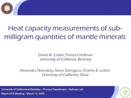 University of California at Berkeley – Physics Department – Hellman Lab March APS Meeting – March 15, 2006 Heat capacity measurements of sub- milligram.