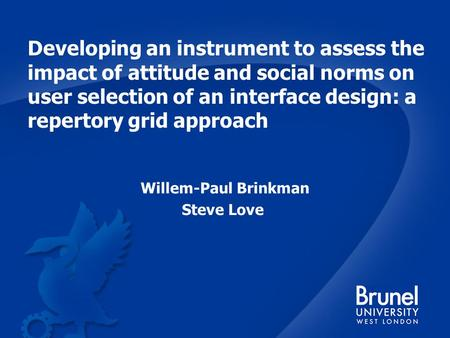 Developing an instrument to assess the impact of attitude and social norms on user selection of an interface design: a repertory grid approach Willem-Paul.