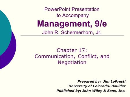 Chapter 17: Communication, Conflict, and Negotiation