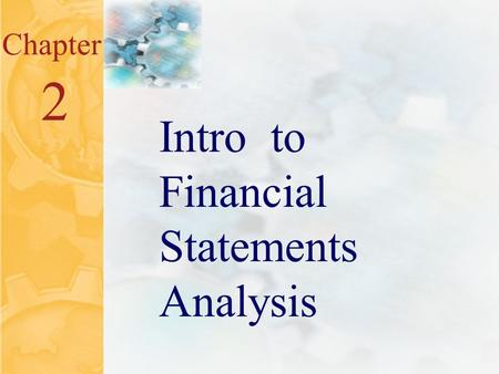 2.0 Chapter 2 Intro to Financial Statements Analysis.