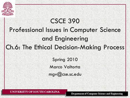 UNIVERSITY OF SOUTH CAROLINA Department of Computer Science and Engineering CSCE 390 Professional Issues in Computer Science and Engineering Ch.6: The.
