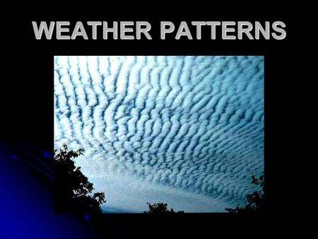 WEATHER PATTERNS. VOCABULARY Weather- the temperature, humidity, precipitation, and wind at a particular place and time. Weather- the temperature, humidity,