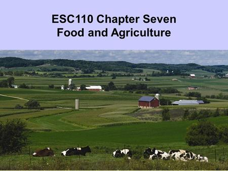 ESC110 Chapter Seven Food and Agriculture