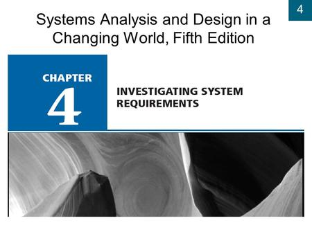 4 Systems Analysis and Design in a Changing World, Fifth Edition.