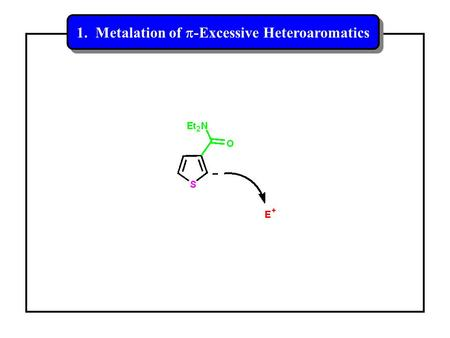 1. Metalation of p-Excessive Heteroaromatics
