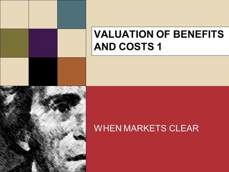 VALUATION OF BENEFITS AND COSTS 1 WHEN MARKETS CLEAR.