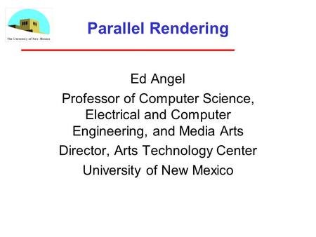 Parallel Rendering Ed Angel