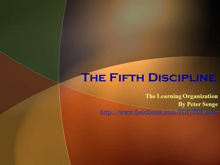 The Fifth Discipline The Learning Organization By Peter Senge