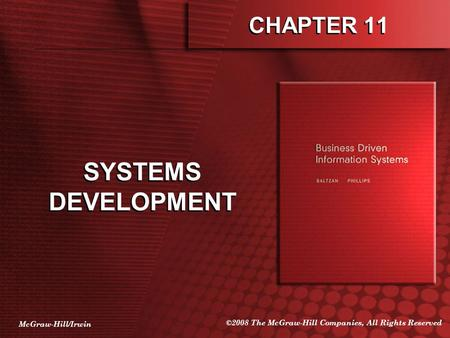McGraw-Hill/Irwin ©2008 The McGraw-Hill Companies, All Rights Reserved CHAPTER 11 SYSTEMS DEVELOPMENT.