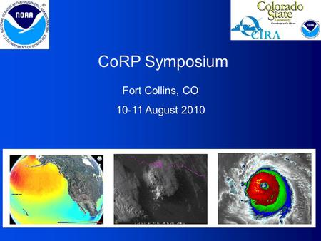 CoRP Symposium Fort Collins, CO 10-11 August 2010.