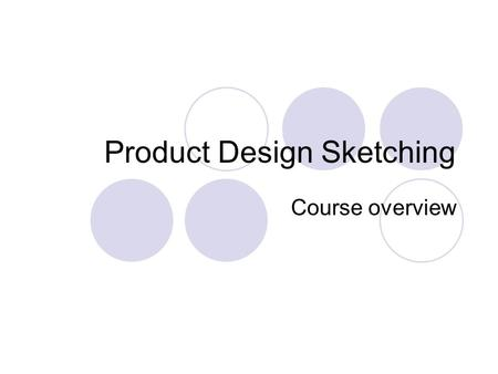 Product Design Sketching Course overview. Professional Diploma Series Product realization appreciation Product design sketching Product digital mockup.
