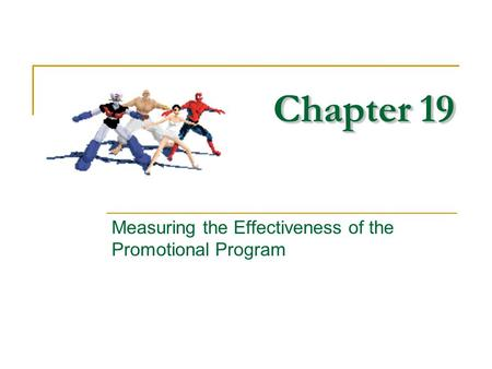 Chapter 19 Measuring the Effectiveness of the Promotional Program © 2003 McGraw-Hill Companies, Inc., McGraw-Hill/Irwin.