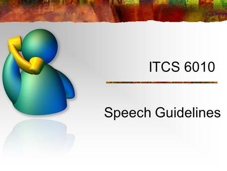 ITCS 6010 Speech Guidelines 1. Errors VUIs are error-prone due to speech recognition. Humans aren't perfect speech recognizers, therefore, machines aren't.