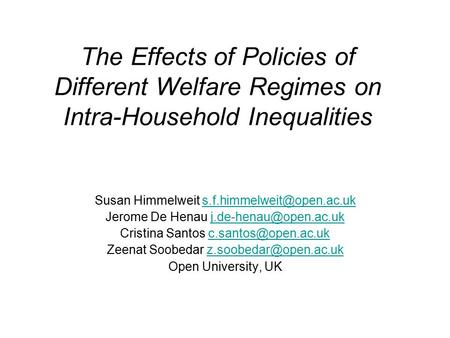 The Effects of Policies of Different Welfare Regimes on Intra-Household Inequalities Susan Himmelweit