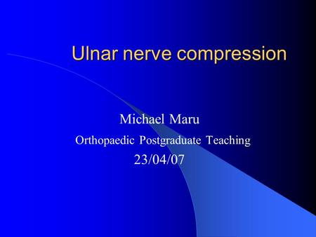 Ulnar nerve compression