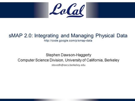 SMAP 2.0: Integrating and Managing Physical Data  Stephen Dawson-Haggerty Computer Science Division, University of California,