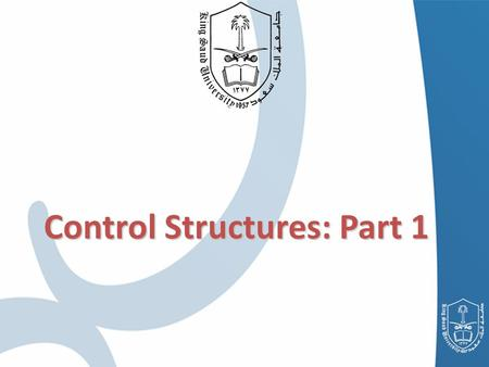 Control Structures: Part 1. Introduction Control Structures If / Then Selection Structure If / Then / Else Selection Structure While Repetition Structure.