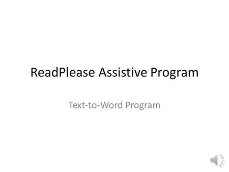 ReadPlease Assistive Program Text-to-Word Program.