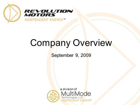 A division of Company Overview September 9, 2009.