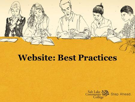 Website: Best Practices. Sources: The World Wide Web Consortium the main international standards organization for the World Wide Web Research-Based Web.