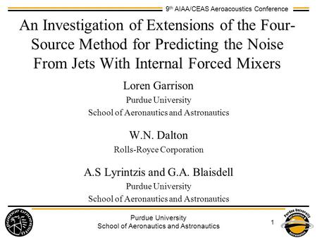 9 th AIAA/CEAS Aeroacoustics Conference Purdue University School of Aeronautics and Astronautics 1 An Investigation of Extensions of the Four- Source Method.