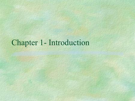 Chapter 1- Introduction 1.1 The Birth of Computer Security § Data Security requirements §The Network Criminal §Hackers §Hacker's Prey §Employee Passwords.
