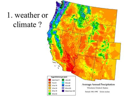 1. weather or climate ?. 2. weather or climate ?