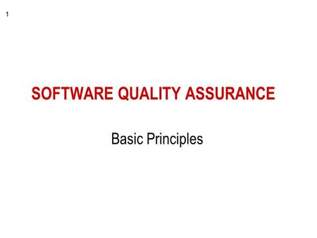 1 SOFTWARE QUALITY ASSURANCE Basic Principles. 2 Requirements System Design Detailed Design Implementation Installation & Testing Maintenance SW Quality: