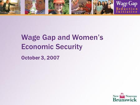 Wage Gap and Women's Economic Security October 3, 2007.