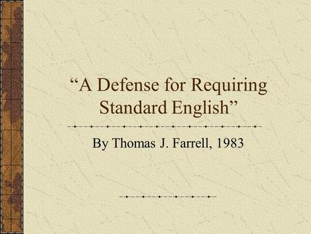 """A Defense for Requiring Standard English"" By Thomas J. Farrell, 1983."