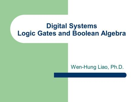 Digital Systems Logic Gates and Boolean Algebra