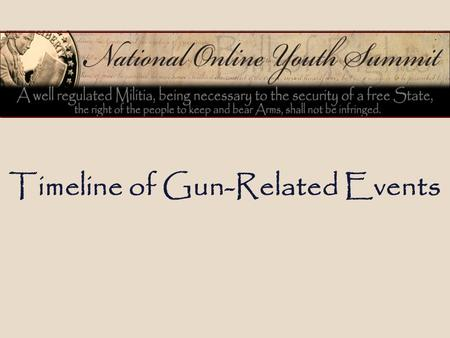 Timeline of Gun-Related Events. 2 The Second Amendment Part of the United States Bill of Rights, which was ratified in 1791 Protects the right to possess.