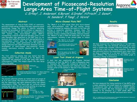 Development of Picosecond-Resolution Large-Area Time-of-Flight Systems C. Ertley 2, J. Anderson 1, K.Byrum 1, G.Drake 1, H.Frisch 2, J. Genat 2, H. Sanders.