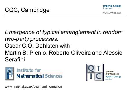 Abstract typical entanglement Emergence of typical entanglement ConclusionIntroduction CQC, 29 Sep 2006 CQC, Cambridge Emergence of typical entanglement.