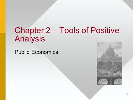 1 Chapter 2 – Tools of Positive Analysis Public Economics.
