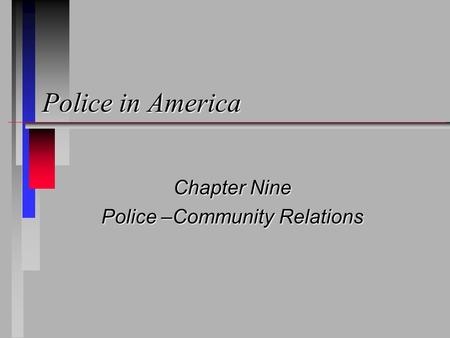 Chapter Nine Police –Community Relations