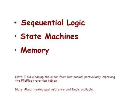 Seqeuential Logic State Machines Memory