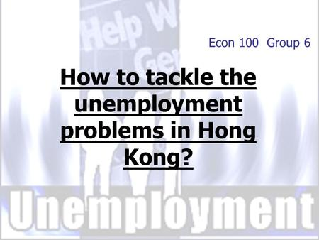 the issue of unemployment in hong kong Find out if you might be eligible for unemployment benefit in hong kong, and how to apply the support for self-reliance scheme, administered by the social welfare.