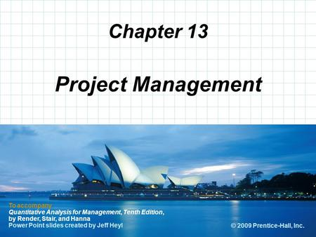 © 2008 Prentice-Hall, Inc. Chapter 13 To accompany Quantitative Analysis for Management, Tenth Edition, by Render, Stair, and Hanna Power Point slides.