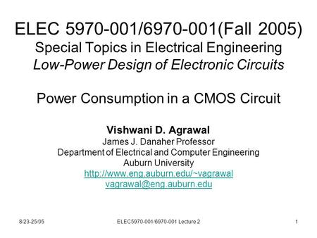 8/23-25/05ELEC5970-001/6970-001 Lecture 21 ELEC 5970-001/6970-001(Fall 2005) Special Topics in Electrical Engineering Low-Power Design of Electronic Circuits.
